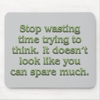 Stop wasting time mouse pad