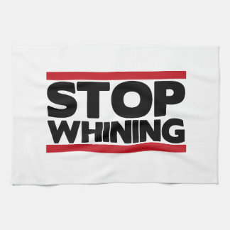 Stop Whining Hand Towel