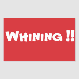 STOP Whining Stop Sign Sticker