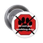 STOP Working Dog Pin
