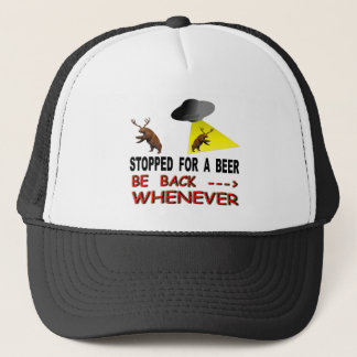 Stopped For A Beer Be Back Whenever Trucker Hat