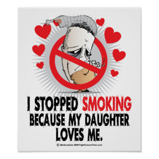 Stopped Smoking Daughter Posters
