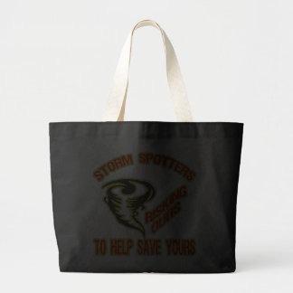 Storm Spotters Risking Ours To Help Save Yours Tote Bags