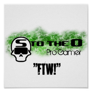 """STOTHEOWOOT, Pro Gamer, """"FTW!"""" Posters"""