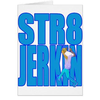 STR8 JERKIN jerk jerking dance hip-hop rap music Greeting Card