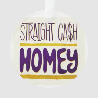 Straight Cash Homie Christmas Ornament