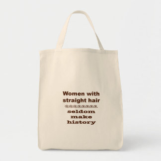 Straight Haired Women Rarely Make History v2 Grocery Tote Bag