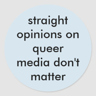 Straight Opinions Round Sticker