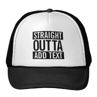 STRAIGHT OUTTA ... ADD YOUR TEXT CUSTOMIZABLE MEME CAP