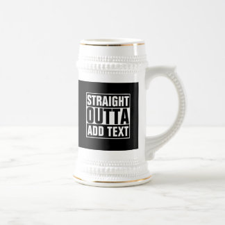 STRAIGHT OUTTA - add your text here/create own Beer Stein