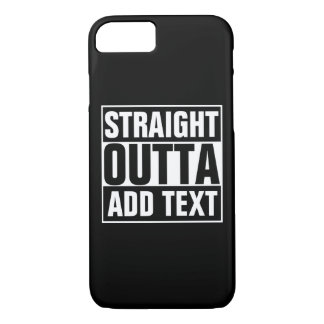 STRAIGHT OUTTA - add your text here/create own iPhone 8/7 Case