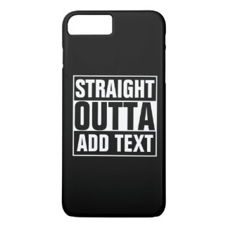 STRAIGHT OUTTA - add your text here/create own iPhone 8 Plus/7 Plus Case