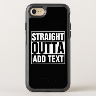 STRAIGHT OUTTA - add your text here/create own OtterBox Symmetry iPhone 8/7 Case
