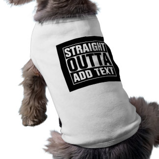 STRAIGHT OUTTA - add your text here/create own Sleeveless Dog Shirt