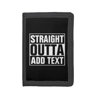 STRAIGHT OUTTA - add your text here/create own Tri-fold Wallet