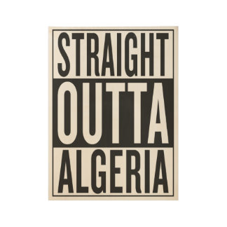 straight outta Algeria Wood Poster