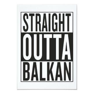 straight outta Balkan 9 Cm X 13 Cm Invitation Card
