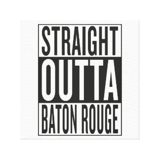 straight outta Baton Rouge Gallery Wrap Canvas