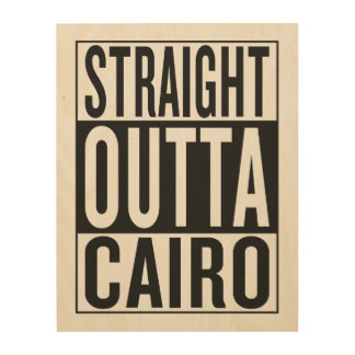 straight outta Cairo Wood Canvas