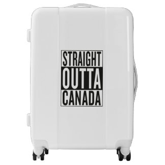 straight outta Canada Luggage
