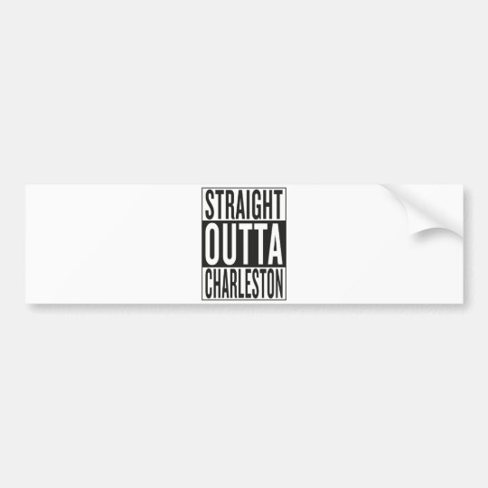 straight outta Charleston Bumper Sticker