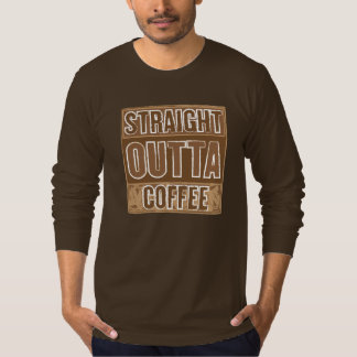 STRAIGHT OUTTA COFFEE BRUSHED LONG SLEEVE T-Shirt