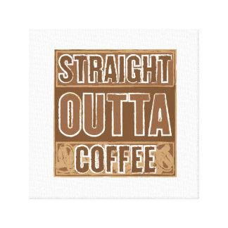 STRAIGHT OUTTA COFFEE CANVAS CANVAS PRINT