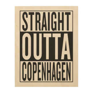 straight outta Copenhagen Wood Canvas