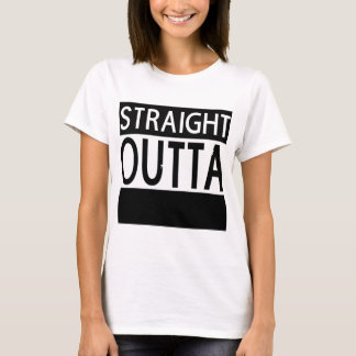 Straight Outta CUSTOM Womens T-shirt