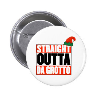 Straight Outta Da Grotto - Christmas Elf 6 Cm Round Badge