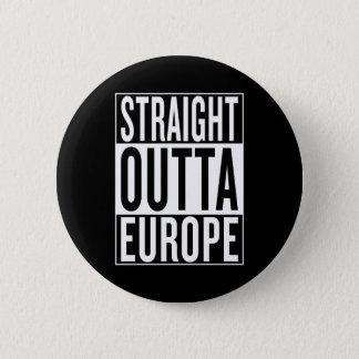 straight outta Europe 6 Cm Round Badge