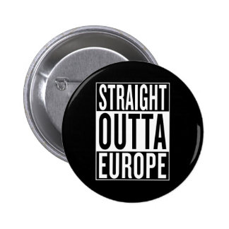 straight outta Europe 6 Cm Round Badge