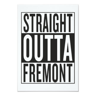 straight outta Fremont 9 Cm X 13 Cm Invitation Card
