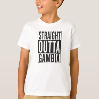 straight outta Gambia T Shirt