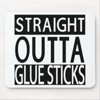 Straight Outta Glue Sticks Mouse Pad Teacher Gift