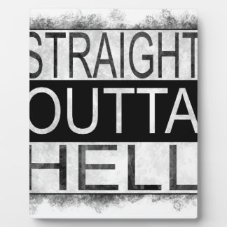Straight outta HELL Plaque