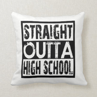 Straight Outta High School Cushion