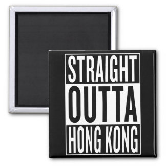 straight outta Hong Kong Square Magnet