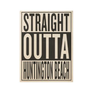 straight outta Huntington Beach Wood Poster