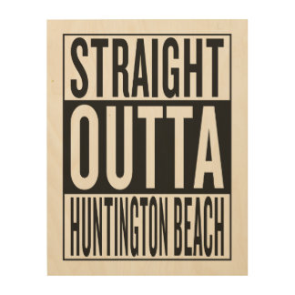 straight outta Huntington Beach Wood Prints