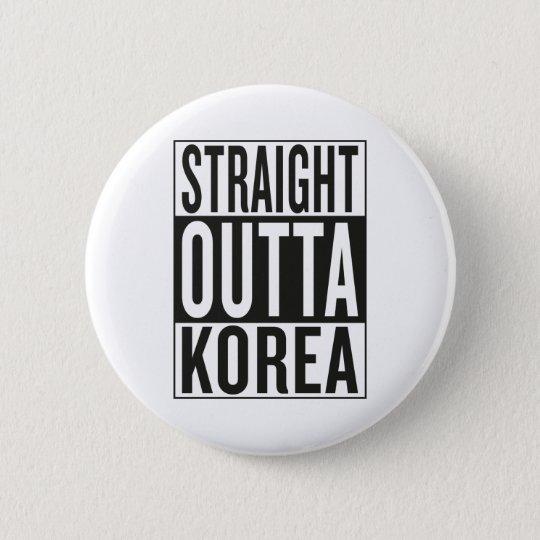 straight outta Korea 6 Cm Round Badge