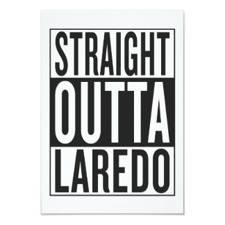 straight outta Laredo 9 Cm X 13 Cm Invitation Card