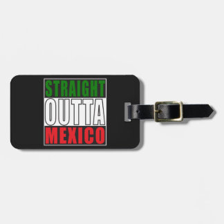 Straight Outta Mexico Luggage Tag