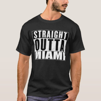 Straight outta Miami tshirts