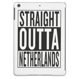 straight outta Netherlands Cover For iPad Air