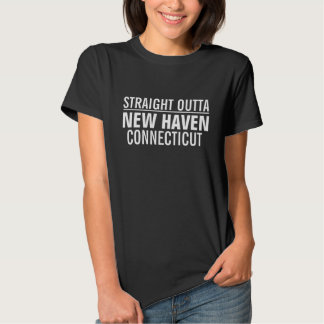 Straight outta New Haven Tee Shirt