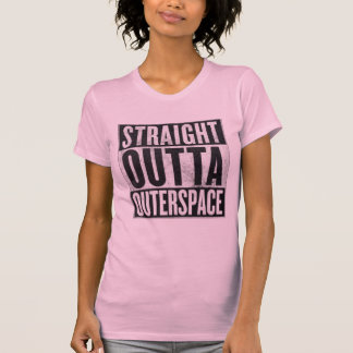 Straight Outta Outerspace Funny Graphic Tee