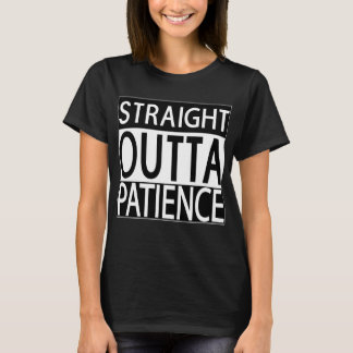 Straight Outta Patience Womens Black T-shirt