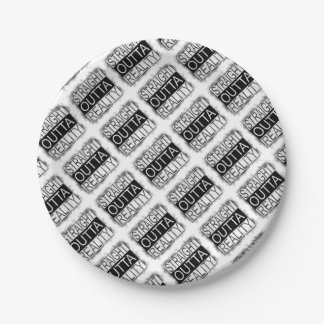 Straight outta REALITY Paper Plate