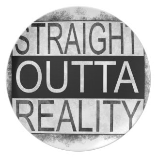 Straight outta REALITY Plate